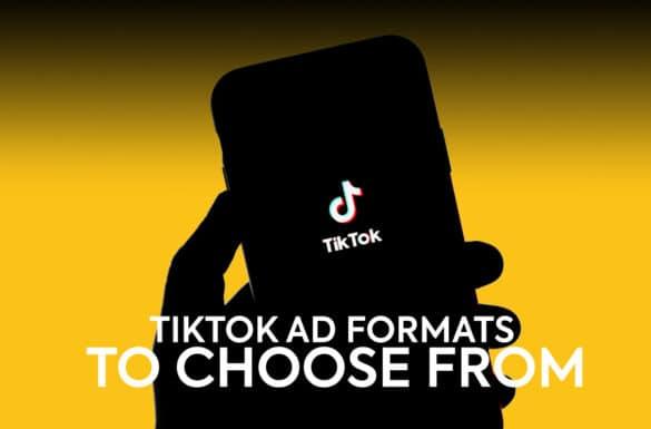 TikTok Ad Formats Explained