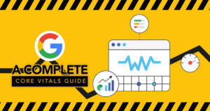 A complete Guide To Google Core Vitals Update